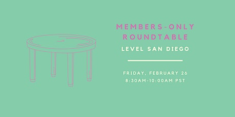 LEVEL SAN DIEGO | Members-Only Roundtable tickets