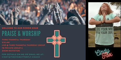 Thankful Thursday Prayer & Worship Power Hour tickets