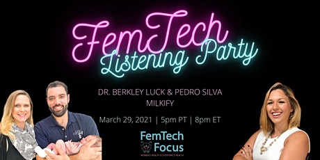 March 29th -FemTech Listening Party(Dr.Berkley Luck & Pedro Silva, Milkify) ingressos