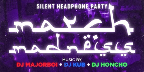 """Silent Headphone Party """"March Madness"""" tickets"""