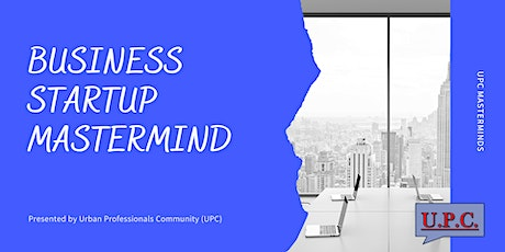 UPC Presents: Business Startup Mastermind (Interest Meeting) tickets
