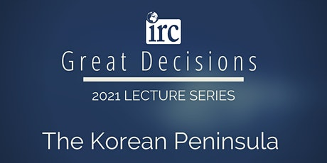 Great Decisions Lecture Series: The Korean Peninsula tickets
