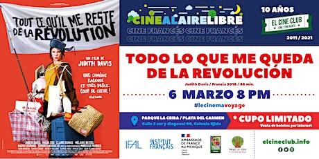 Todo lo que me queda de la revolución / Cine Francés  al Aire Libre boletos