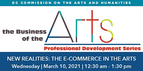 The Business of the Arts: New Realities: Navigating E-Commerce in the Arts tickets