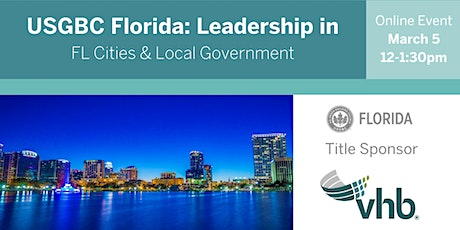 USGBC Florida Presents: Leadership in Florida's Cities & Local Government tickets