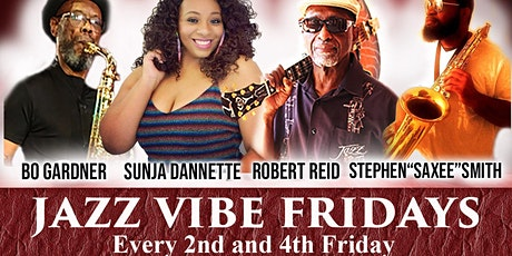 """JAZZ  VIBE FRIDAYS 3/12 is """"Sassy Saxes & More"""" featuring Bo, Saxee & More tickets"""