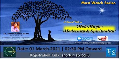Moh-Maya: Modernity & Spirituality Tickets