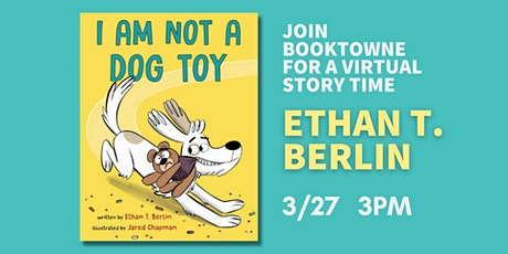 Virtual Story Time with author Ethan Berlin, I Am Not a Dog Toy tickets