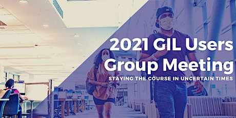 2021 GIL Users Group Meeting tickets