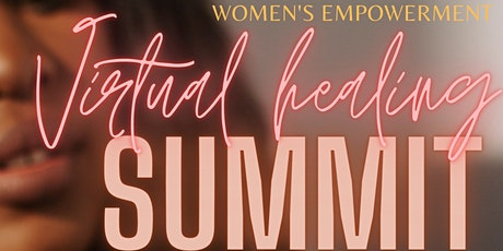 Heal Well Expo Presents-Women's Empowerment Virtual Healing Summit tickets