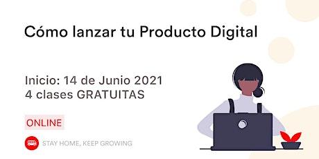 Cómo lanzar tu producto digital. boletos