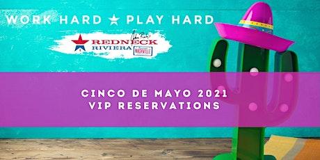 Cinco De Mayo VIP Reservation at Redneck Riviera! tickets