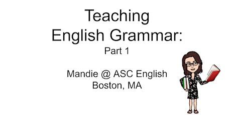 Teaching English Grammar: Part 1 tickets