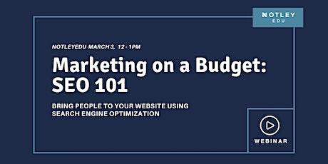 NotleyEDU Webinar: Marketing on a Budget: SEO 101 Webinar tickets