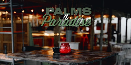 Palms N Paradise | Saturday, March 20th tickets