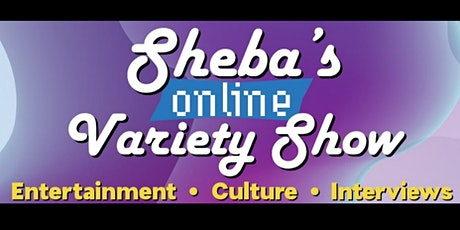 Sheba's Online Variety Show tickets