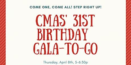 CMAS' 31st Birthday Gala-to-Go 2021 tickets