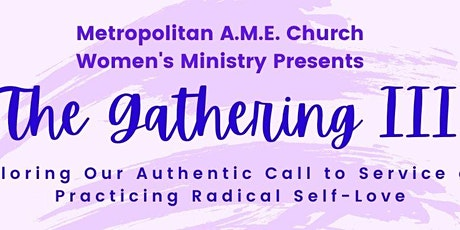 The Gathering III: Authentic Call Service and Practicing Radical Self-Love tickets