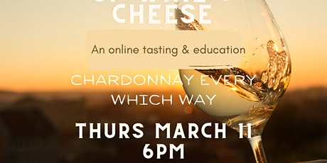 For The Love of Wine & Cheese - Chardonnay Every Which Way tickets