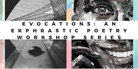Evocations: An Ekphrastic Poetry Workshop Series tickets
