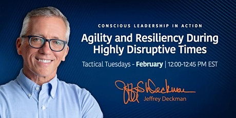 "Tactical Tuesdays   ""Agility and Resiliency During Highly Disruptive Times"" tickets"