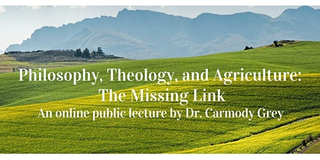 Philosophy, Theology, and Agriculture: The Missing Link tickets