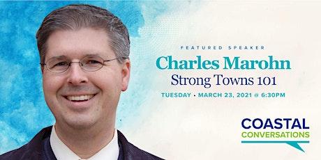 Coastal Conversations: Strong Towns 101 with Chuck Marohn tickets