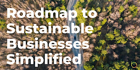 Roadmap to Sustainable Businesses Simplified tickets