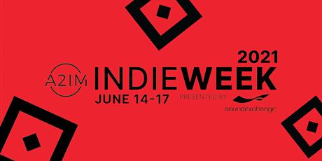 A2IM Indie Week 2021 presented by SoundExchange tickets
