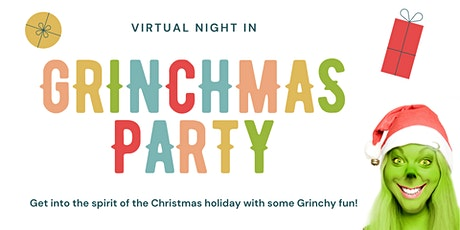 Grinchmas Party - Virtual Night In!  Join in the Grinchy fun! tickets
