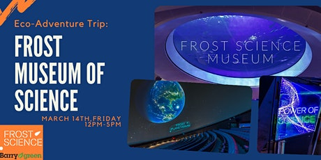 Eco Adventure: Phillip and Patricia Frost Museum of Science tickets
