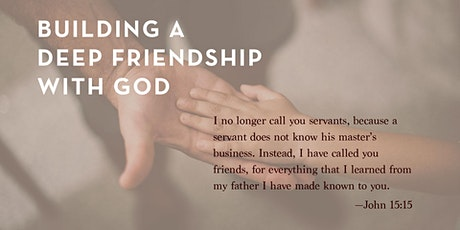 Building a Deep Friendship with God tickets