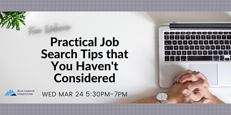 Practical Job Search Tips that You Haven't Considered - FREE Webinar tickets