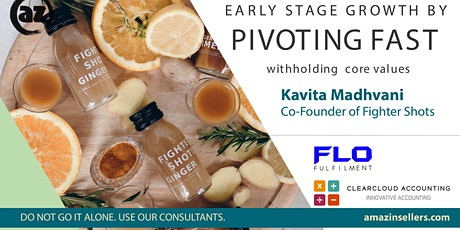Early Stage Growth by Pivoting Fast / Kavita Madhvani, Fighter Shots tickets
