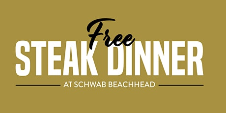 Free Steak Dinner Schwab Beachhead tickets