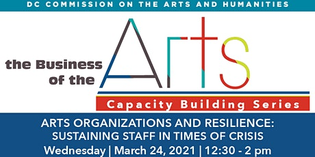 Arts Organizations and Resilience: Sustaining Staff in Times of Crisis tickets