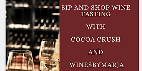 Sip and Shop Wine tasting with Cocoa Crush and WinesbyMarja tickets