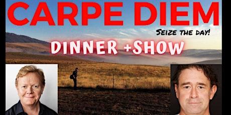 Carpe Diem - Dinner & Show tickets