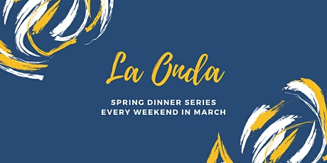 La Onda March Dinner Series tickets