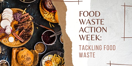 Food Waste Action Week: Tackling Food Waste tickets