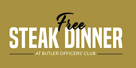 Free Steak Dinner Butler Officers' Club tickets