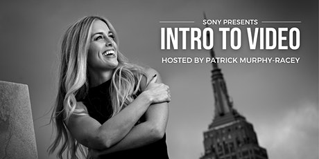 Sony Presents - Introduction to Video w/ Patrick Murphy-Racey tickets