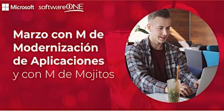 Marzo con M de Modernización de Aplicaciones y con M deMojitos boletos