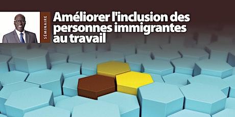 Améliorer l'inclusion des personnes immigrantes au travail billets