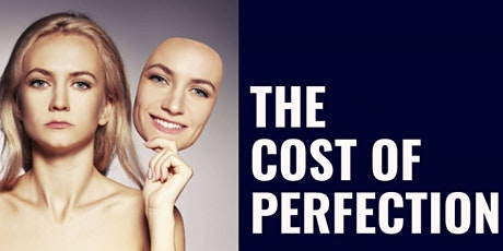 The cost of perfection and wanting to be beautiful![WORKSHOP+DISCUSSION]. tickets