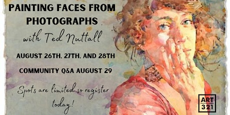 Painting Faces from Photographs Workshop with Ted Nuttall tickets