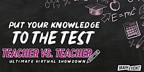Teacher vs Teacher Ultimate Virtual Showdown tickets