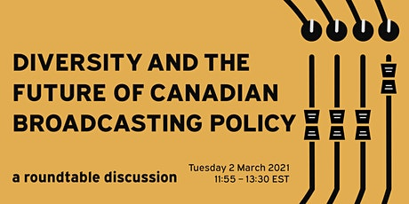 Diversity and the Future of Canadian Broadcasting Policy tickets