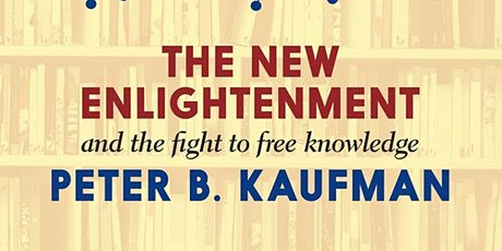 The New Enlightenment and the Fight to Free Knowledge tickets
