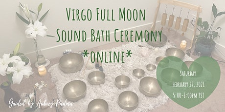 ✨ONLINE✨Virgo Full  Moon Sound Bath Ceremony tickets